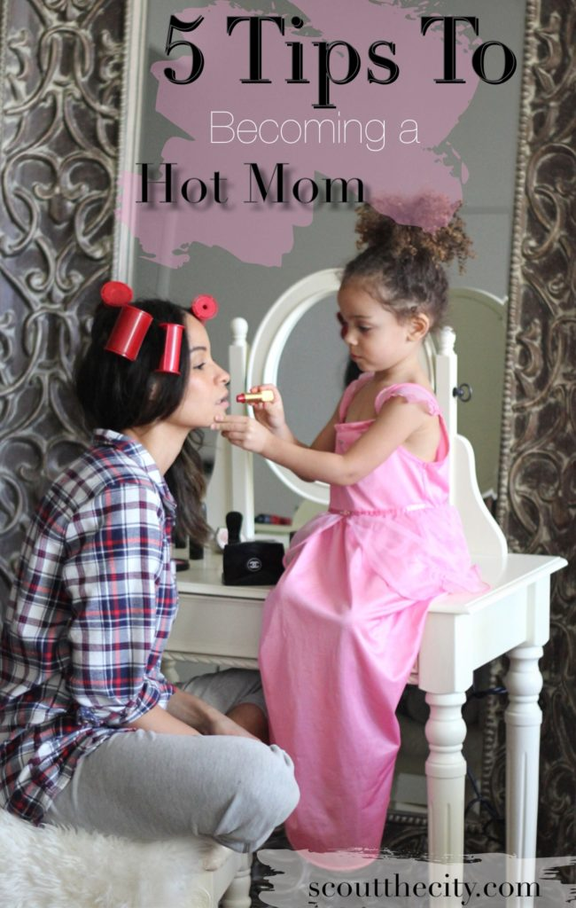 5 tips to becoming a Hot Mom